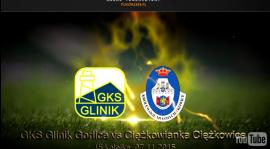 Relacja VIDEO z meczu GKS Glinik - CIĘŻKOWIANKA  na Pogórze24.pl