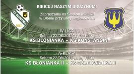 Zapraszamy na mecz  Błonianka - KS Konstancin