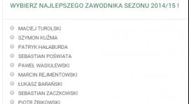 GŁOSUJ NAJLEPSZEGO ZAWODNIKA SEZONU 2014/15 !