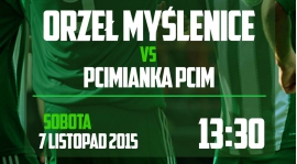 Ostatni mecz w tym roku - Orzeł Myślenice - Pcimianka Pcim, 7.11.2015, g. 13:30 - zapraszamy!