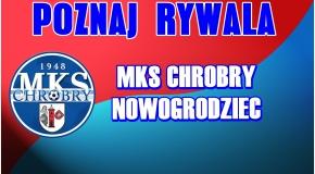 Poznaj Rywala: Chrobry Nowogrodziec
