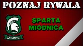 Poznaj Rywala: Sparta Miodnica