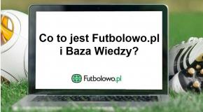 Cześć 1: Co to jest Futbolowo.pl i Baza Wiedzy?