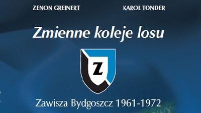 """""""Zmienne koleje losu. Zawisza Bydgoszcz 1961-1972"""" będą wreszcie wydane!"""