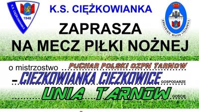 Trzecioligowa UNIA Tarnów rywalem Ciężkowianki w Pucharze Polski OZPN Tarnów
