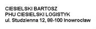 CIESIELSKI BARTOSZ   PHU CIESIELSKI LOGISTYK  ul. Studzienna 12, 88-100 Inowrocław